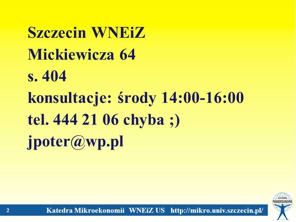 Szczecin WNEiZ Mickiewicza 64. s. 404. konsultacje: środy 14:00-16:00.