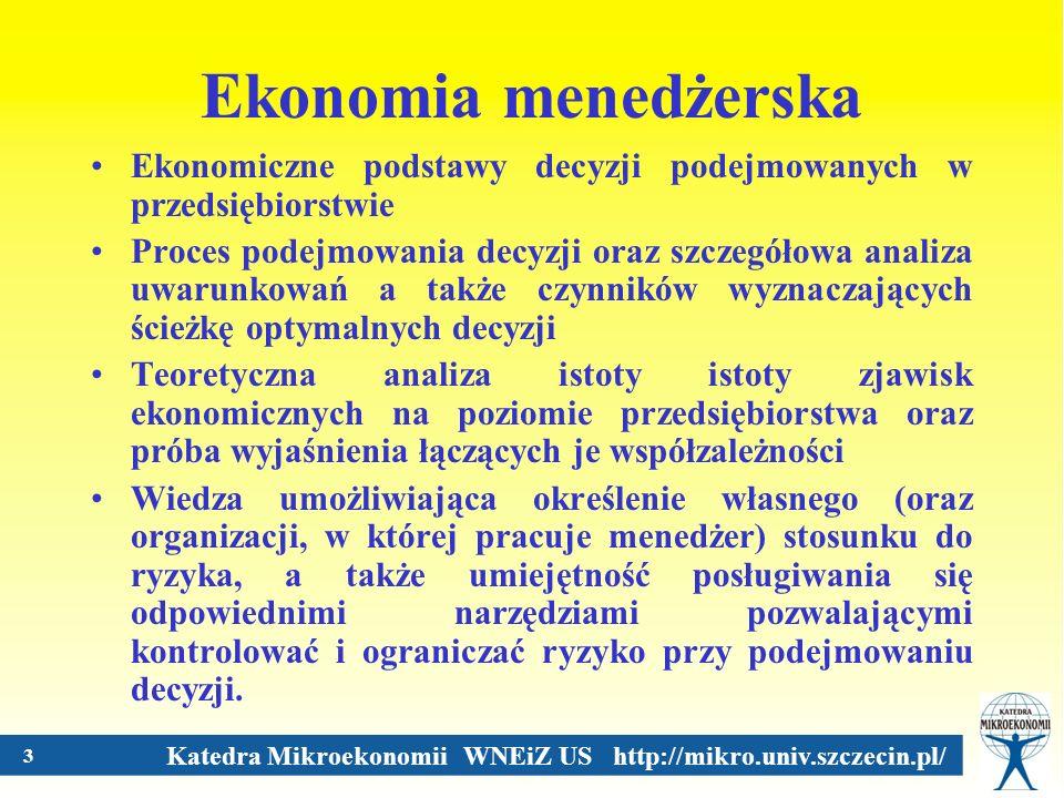Ekonomia menedżerska Ekonomiczne podstawy decyzji podejmowanych w przedsiębiorstwie.