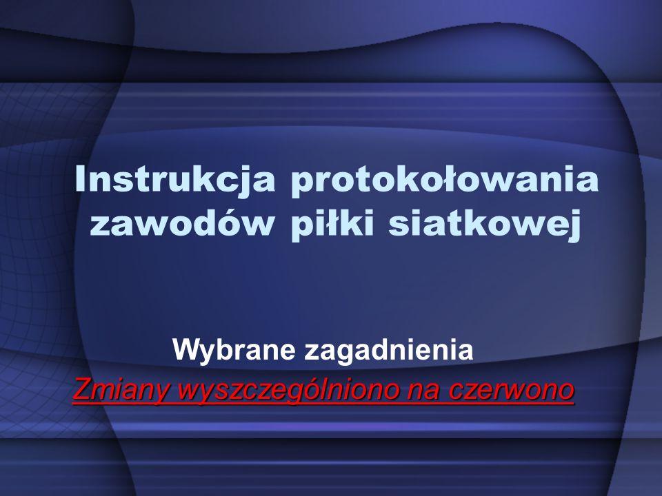 Instrukcja protokołowania zawodów piłki siatkowej