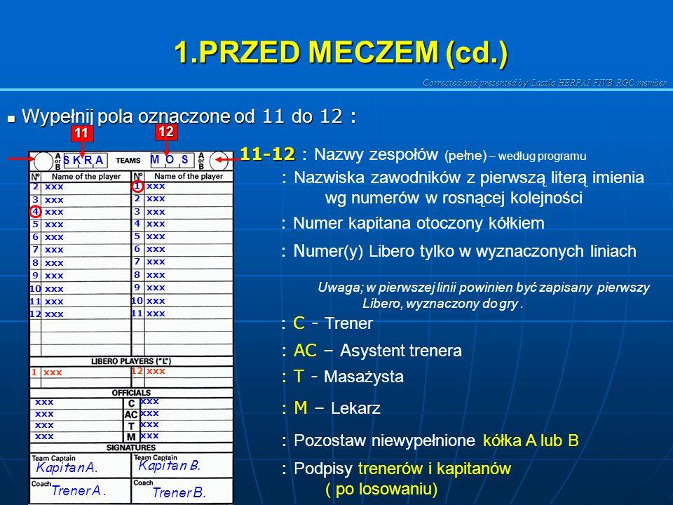 1.PRZED MECZEM (cd.) Wypełnij pola oznaczone od 11 do 12 :