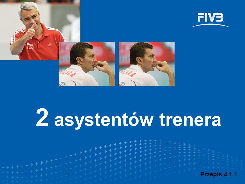 2 asystentów trenera Przepis 4.1.1