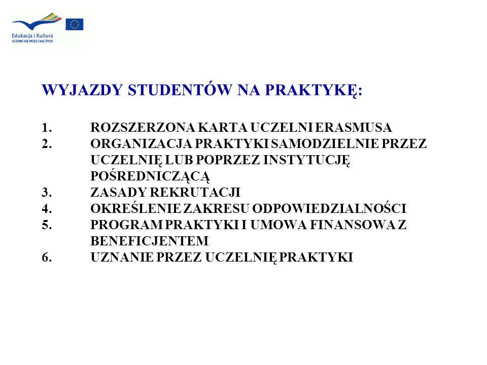 WYJAZDY STUDENTÓW NA PRAKTYKĘ: 1. ROZSZERZONA KARTA UCZELNI ERASMUSA 2