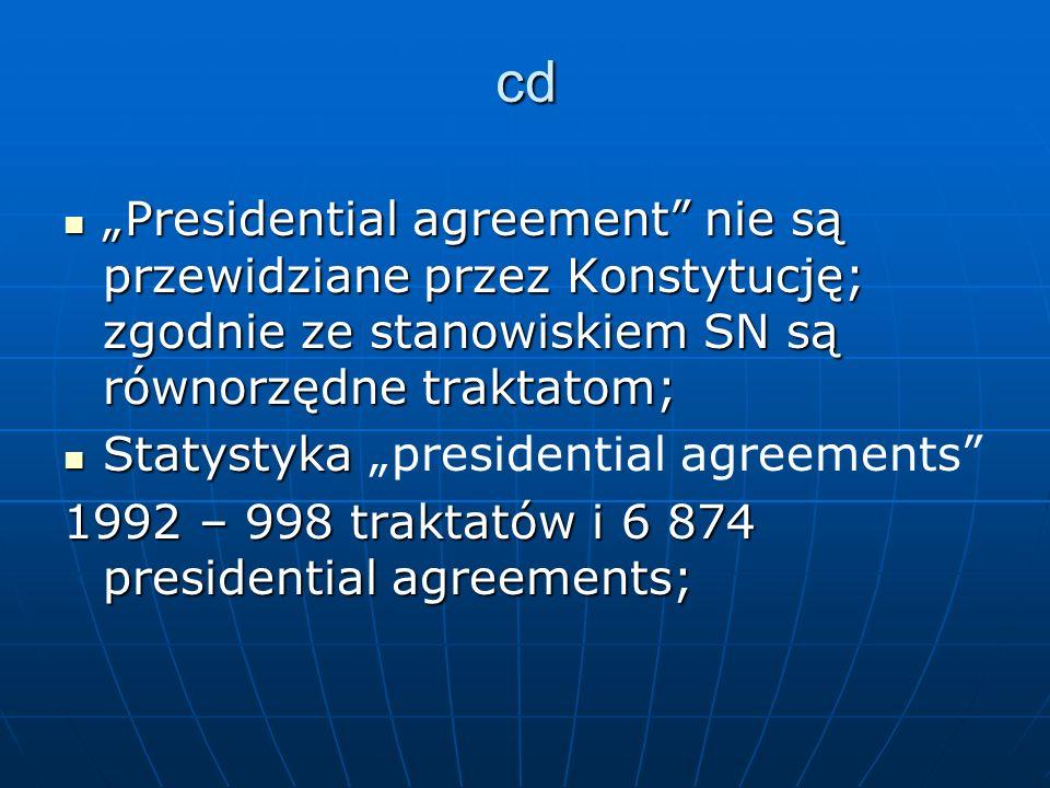 """cd """"Presidential agreement nie są przewidziane przez Konstytucję; zgodnie ze stanowiskiem SN są równorzędne traktatom;"""