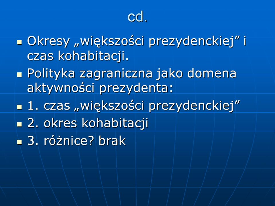 """cd. Okresy """"większości prezydenckiej i czas kohabitacji."""