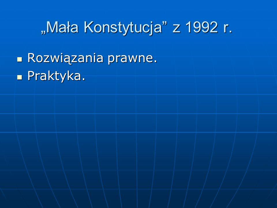 """""""Mała Konstytucja z 1992 r. Rozwiązania prawne. Praktyka."""