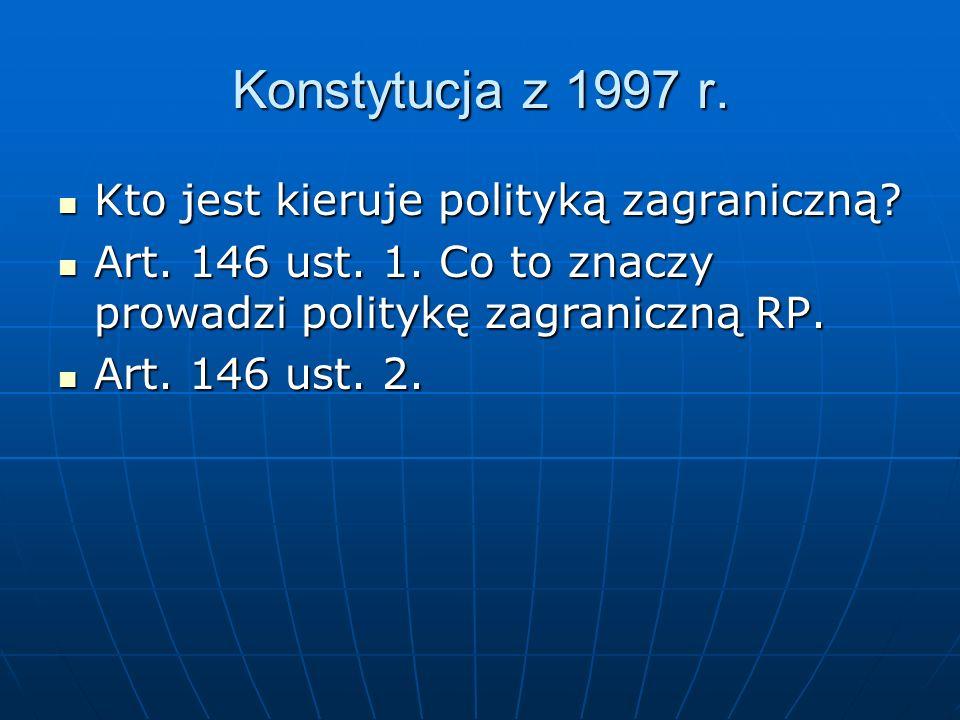 Konstytucja z 1997 r. Kto jest kieruje polityką zagraniczną