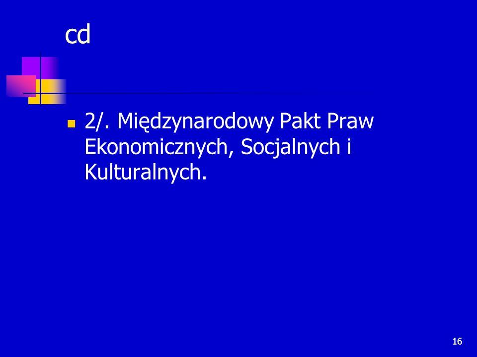 cd 2/. Międzynarodowy Pakt Praw Ekonomicznych, Socjalnych i Kulturalnych.