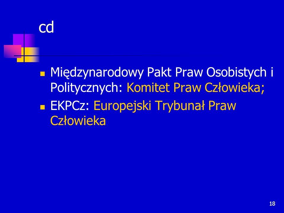 cd Międzynarodowy Pakt Praw Osobistych i Politycznych: Komitet Praw Człowieka; EKPCz: Europejski Trybunał Praw Człowieka.