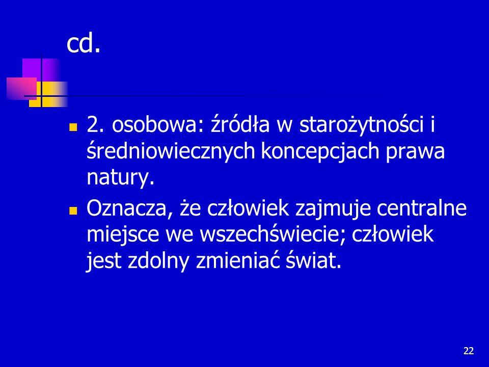 cd. 2. osobowa: źródła w starożytności i średniowiecznych koncepcjach prawa natury.