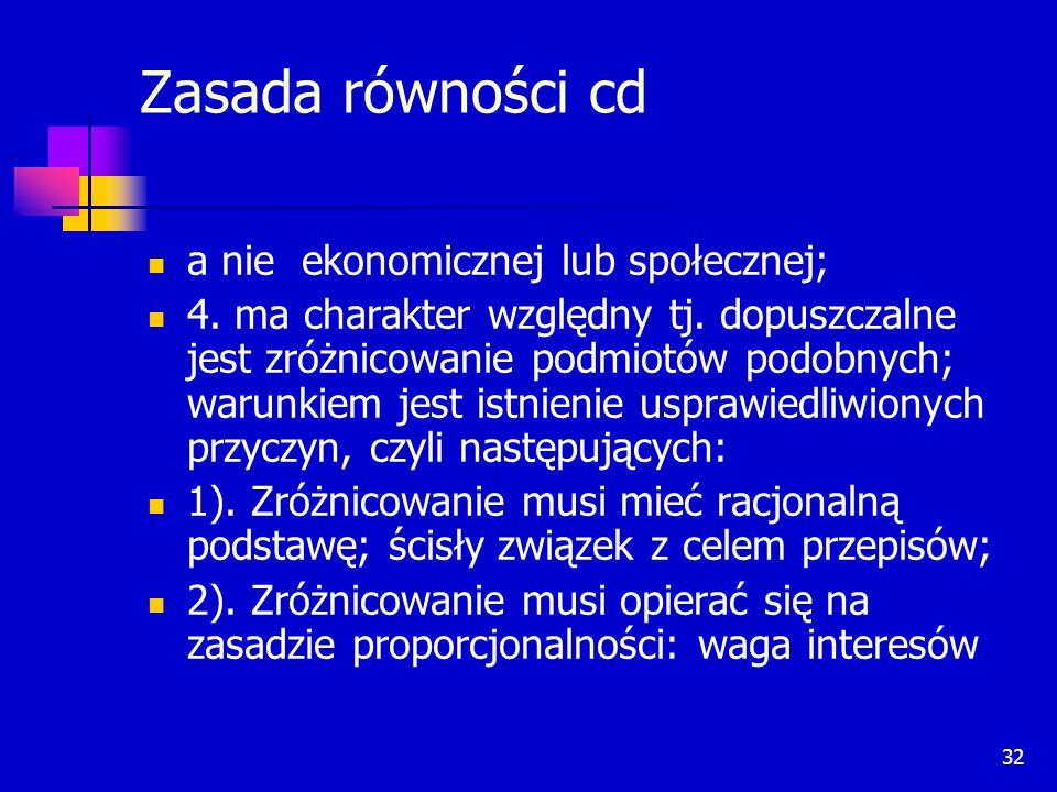 Zasada równości cd a nie ekonomicznej lub społecznej;