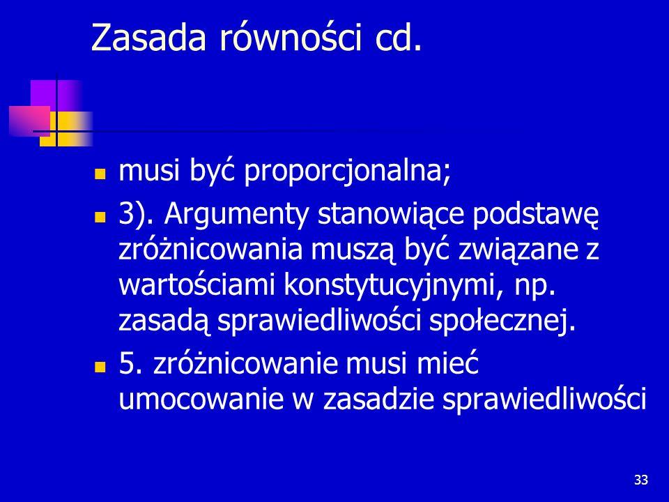 Zasada równości cd. musi być proporcjonalna;