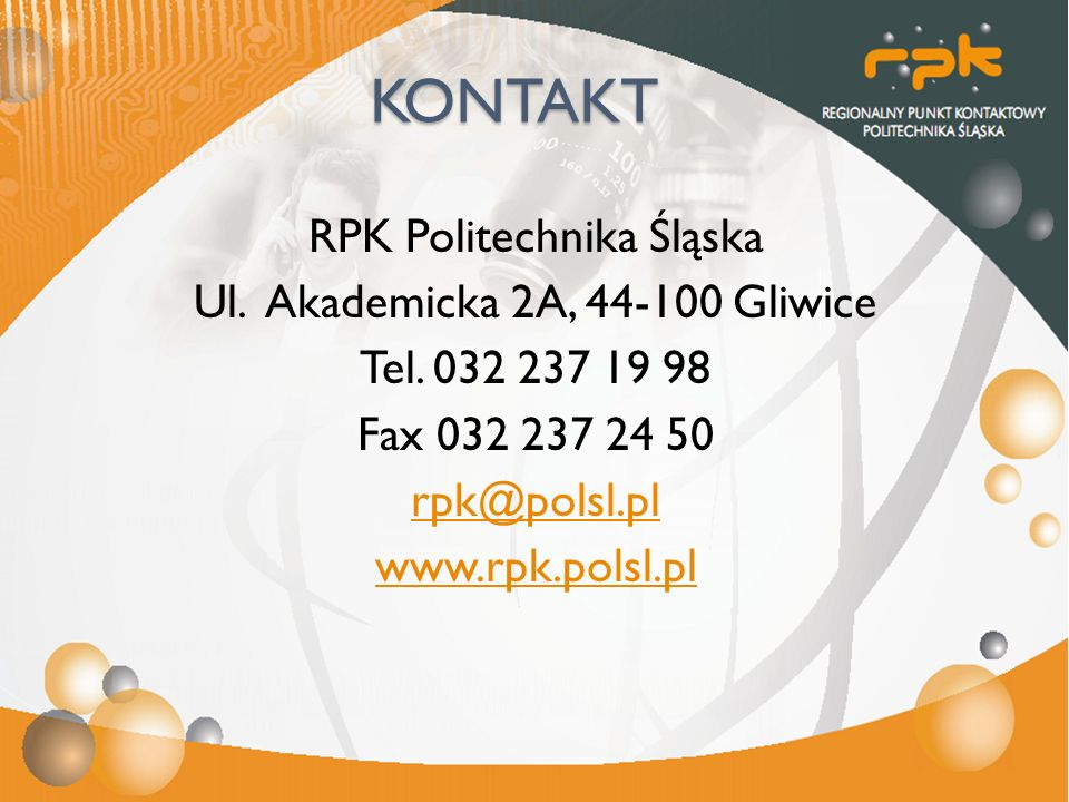 KONTAKT RPK Politechnika Śląska Ul. Akademicka 2A, 44-100 Gliwice Tel.