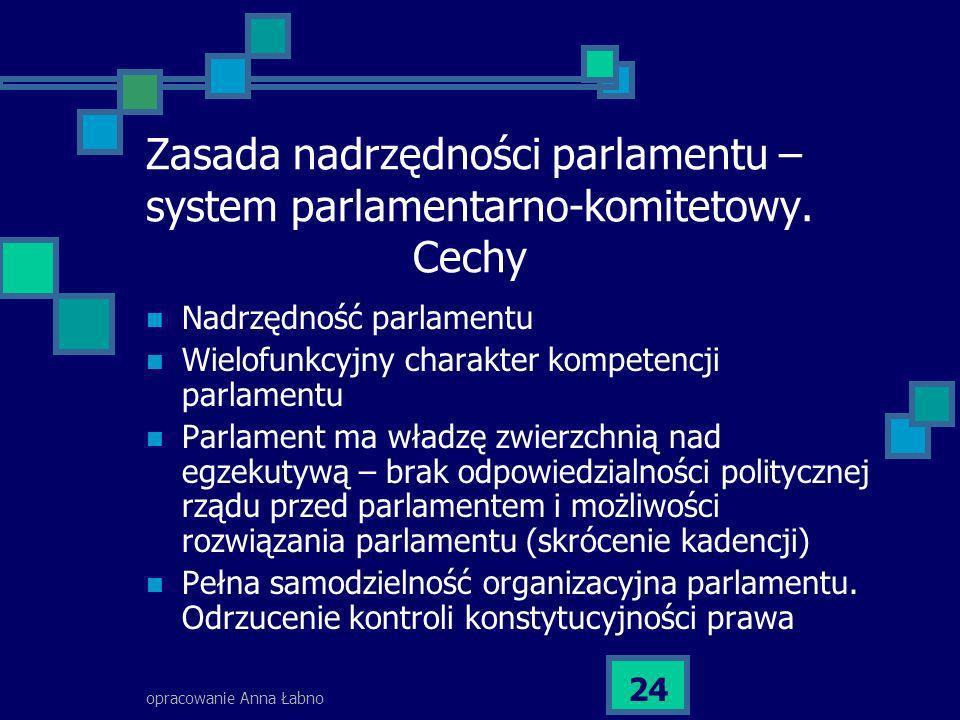 Zasada nadrzędności parlamentu – system parlamentarno-komitetowy. Cechy