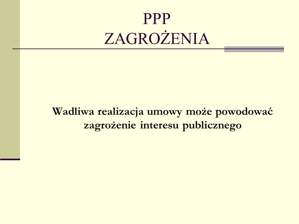 PPP ZAGROŻENIA Wadliwa realizacja umowy może powodować zagrożenie interesu publicznego