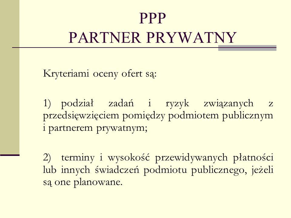 PPP PARTNER PRYWATNY Kryteriami oceny ofert są: