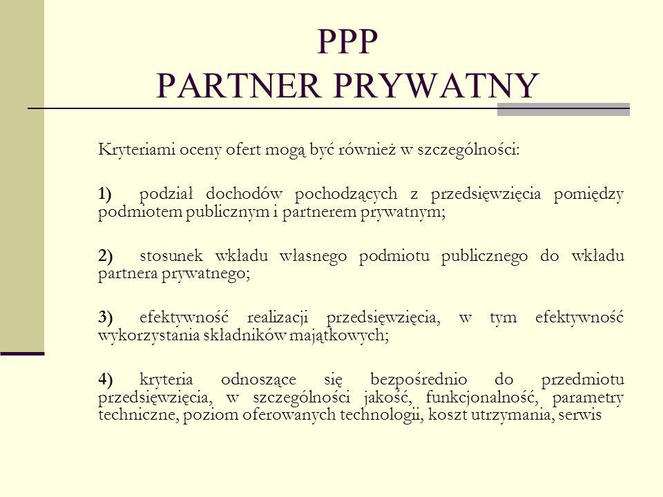 PPP PARTNER PRYWATNYKryteriami oceny ofert mogą być również w szczególności: