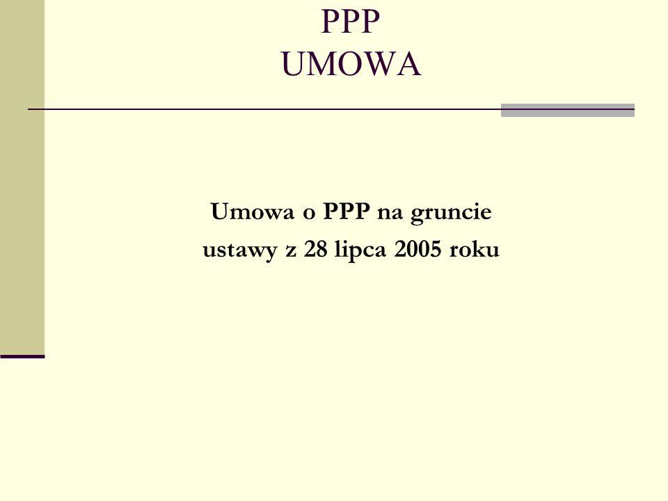 PPP UMOWA Umowa o PPP na gruncie ustawy z 28 lipca 2005 roku