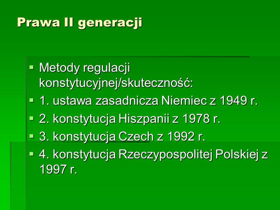 Prawa II generacji Metody regulacji konstytucyjnej/skuteczność: 1. ustawa zasadnicza Niemiec z 1949 r.