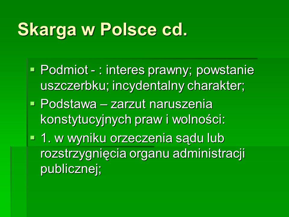 Skarga w Polsce cd. Podmiot - : interes prawny; powstanie uszczerbku; incydentalny charakter;