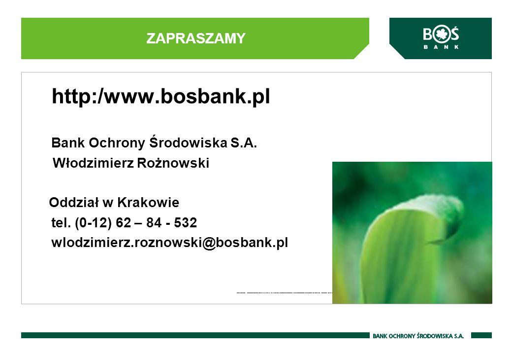 http:/www.bosbank.pl ZAPRASZAMY Bank Ochrony Środowiska S.A.