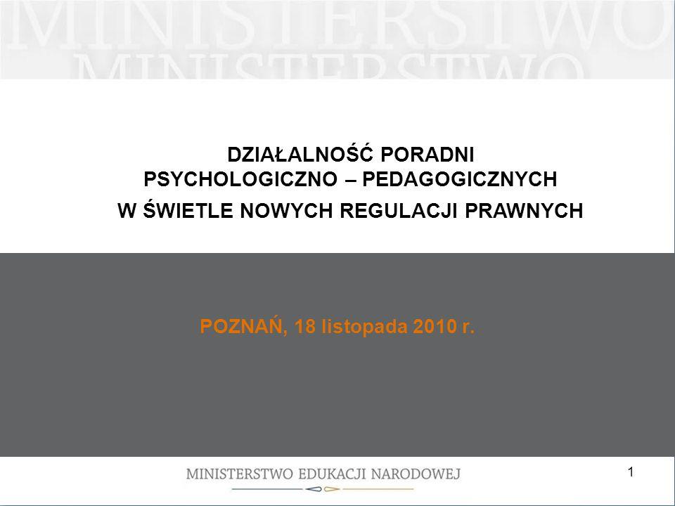 DZIAŁALNOŚĆ PORADNI PSYCHOLOGICZNO – PEDAGOGICZNYCH W ŚWIETLE NOWYCH REGULACJI PRAWNYCH