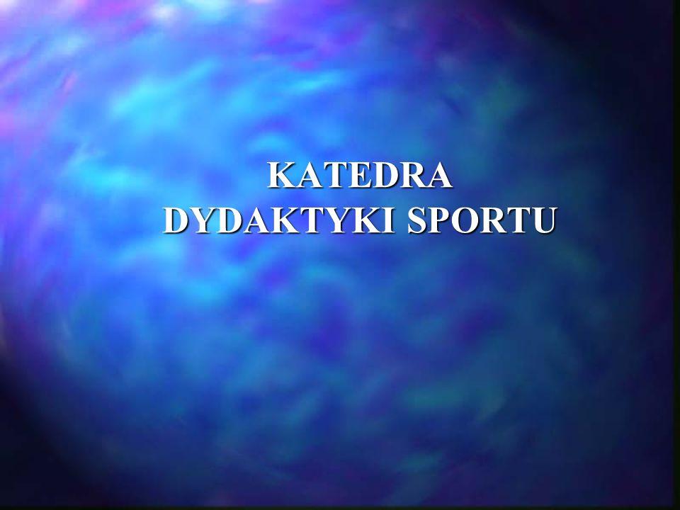 KATEDRA DYDAKTYKI SPORTU