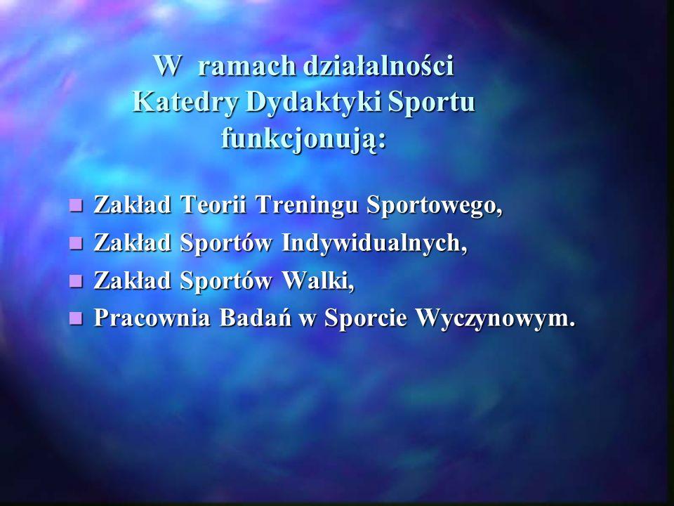 W ramach działalności Katedry Dydaktyki Sportu funkcjonują: