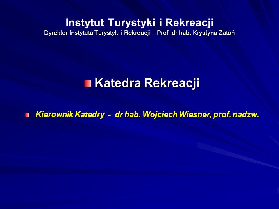 Kierownik Katedry - dr hab. Wojciech Wiesner, prof. nadzw.