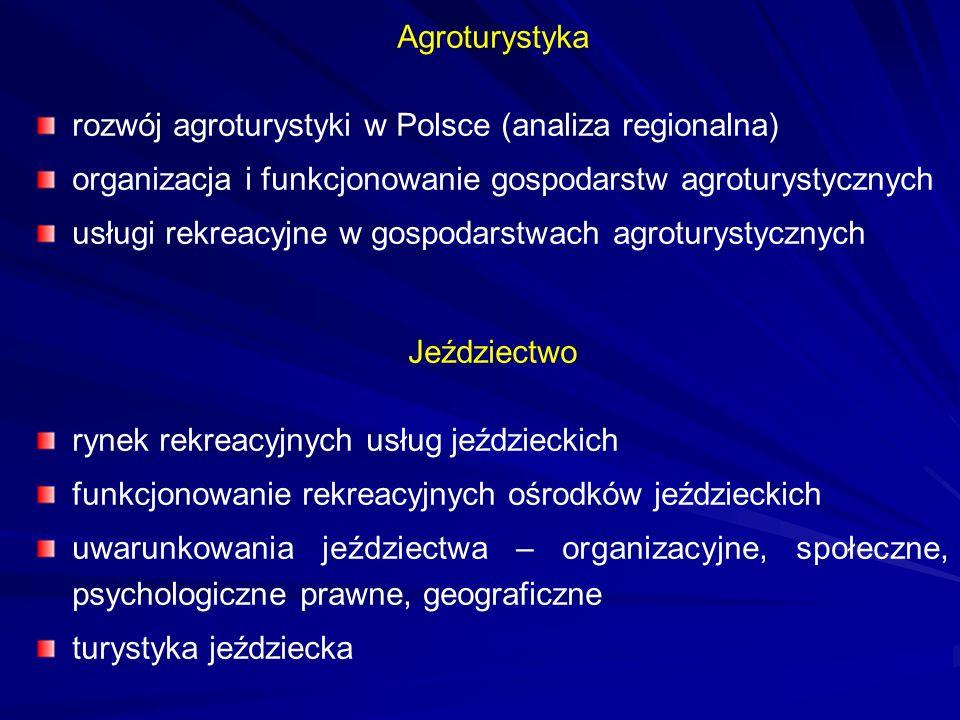 Agroturystyka rozwój agroturystyki w Polsce (analiza regionalna) organizacja i funkcjonowanie gospodarstw agroturystycznych.