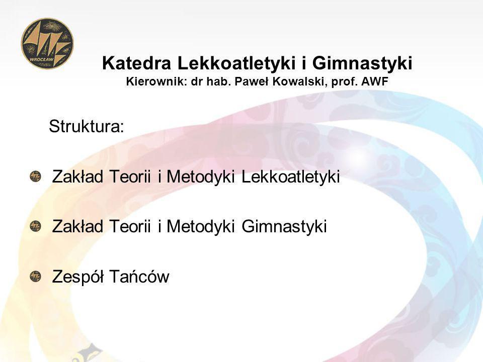 Katedra Lekkoatletyki i Gimnastyki Kierownik: dr hab