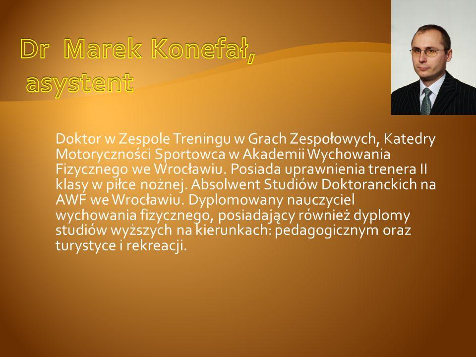 Dr Marek Konefał, asystent