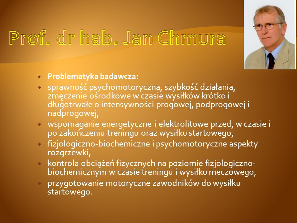 Prof. dr hab. Jan Chmura Problematyka badawcza: