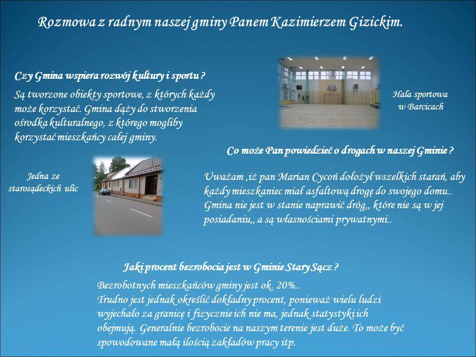 Rozmowa z radnym naszej gminy Panem Kazimierzem Gizickim.