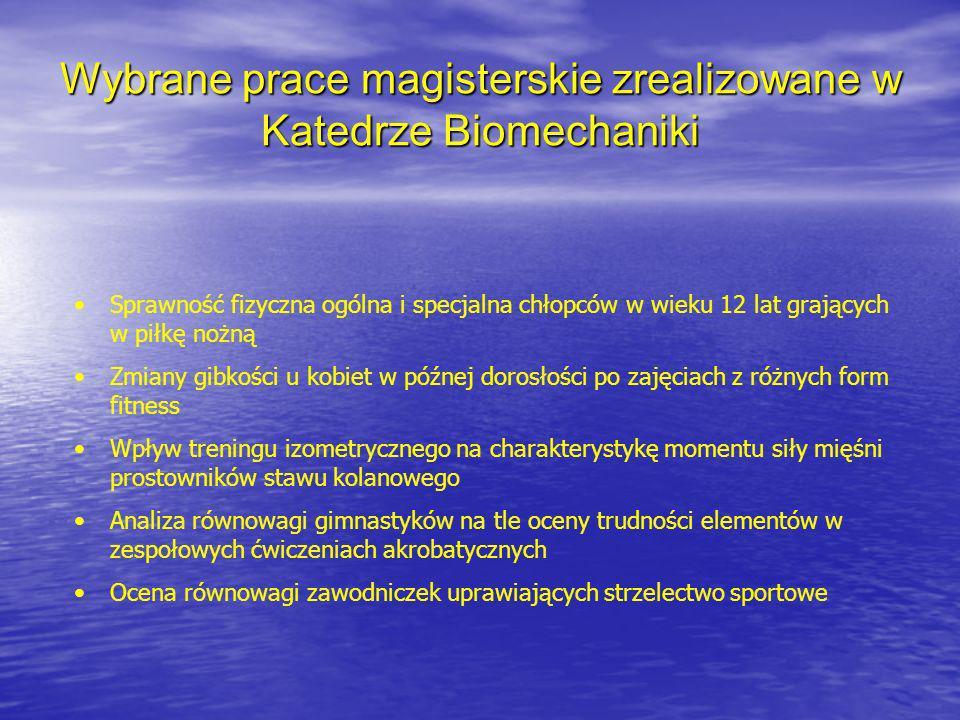 Wybrane prace magisterskie zrealizowane w Katedrze Biomechaniki
