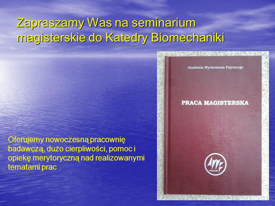 Zapraszamy Was na seminarium magisterskie do Katedry Biomechaniki