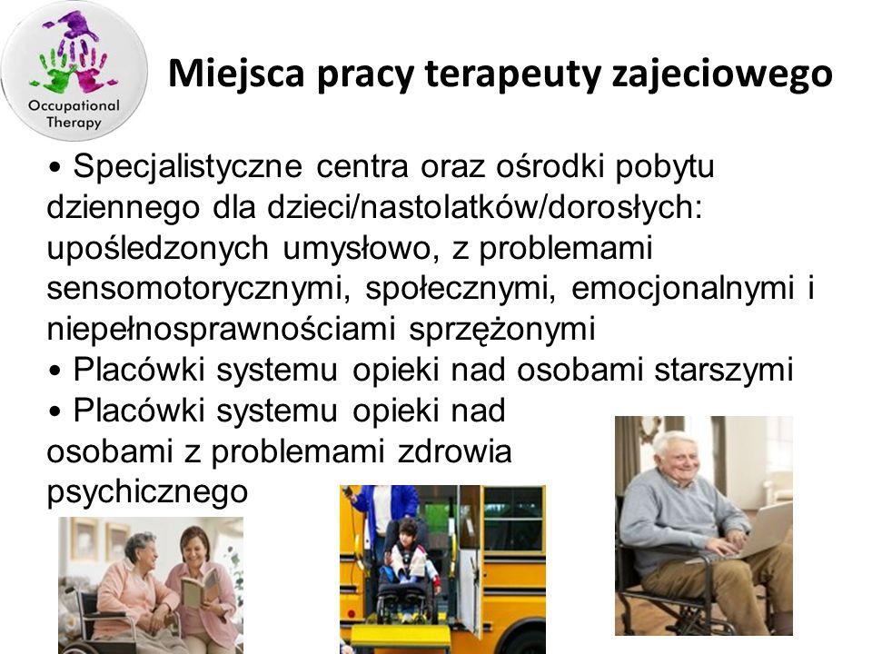 TZ - UEMiejscMiejsca pracy terapeuty zajeciowego.