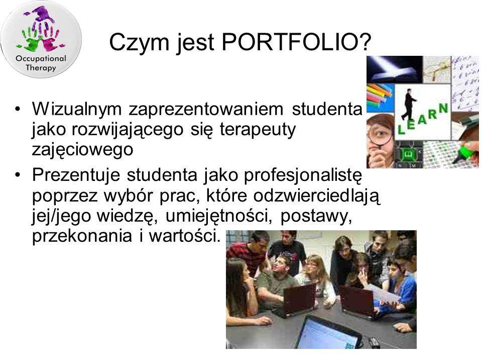 Czym jest PORTFOLIO Wizualnym zaprezentowaniem studenta jako rozwijającego się terapeuty zajęciowego.