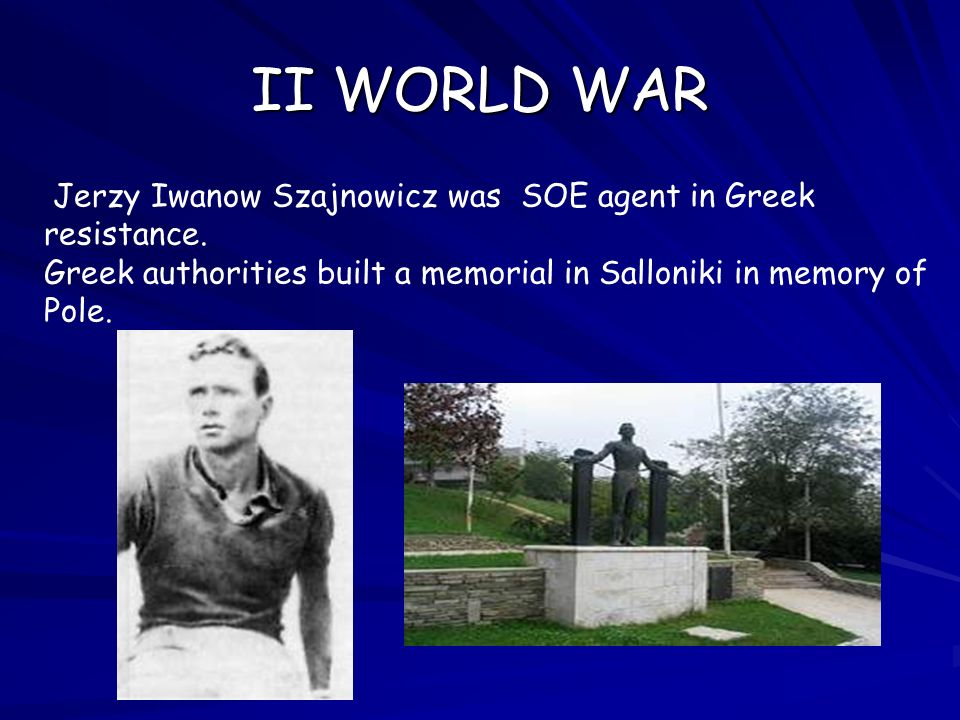 II WORLD WAR Jerzy Iwanow Szajnowicz was SOE agent in Greek