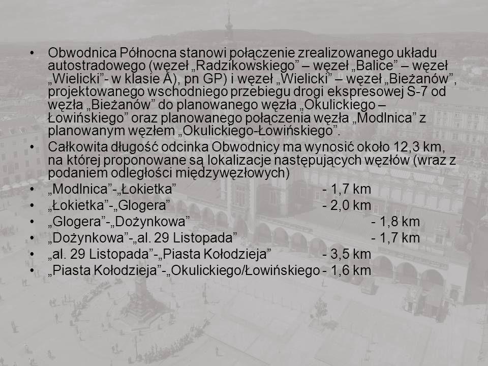 """Obwodnica Północna stanowi połączenie zrealizowanego układu autostradowego (węzeł """"Radzikowskiego – węzeł """"Balice – węzeł """"Wielicki - w klasie A), pn GP) i węzeł """"Wielicki – węzeł """"Bieżanów , projektowanego wschodniego przebiegu drogi ekspresowej S-7 od węzła """"Bieżanów do planowanego węzła """"Okulickiego – Łowińskiego oraz planowanego połączenia węzła """"Modlnica z planowanym węzłem """"Okulickiego-Łowińskiego ."""