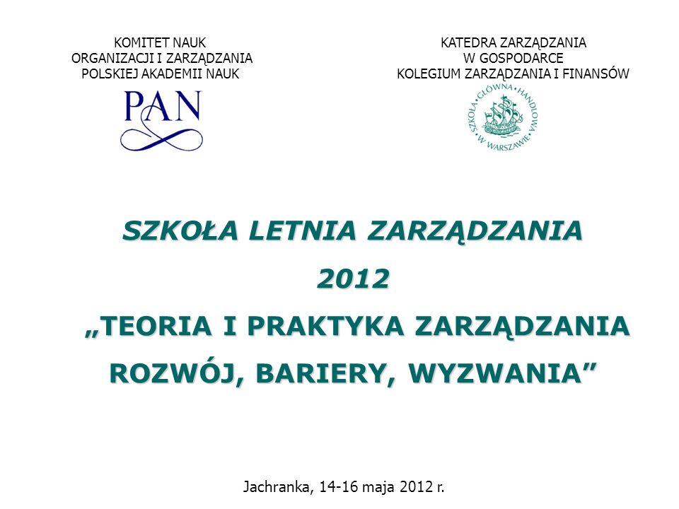 """SZKOŁA LETNIA ZARZĄDZANIA 2012 """"TEORIA I PRAKTYKA ZARZĄDZANIA"""
