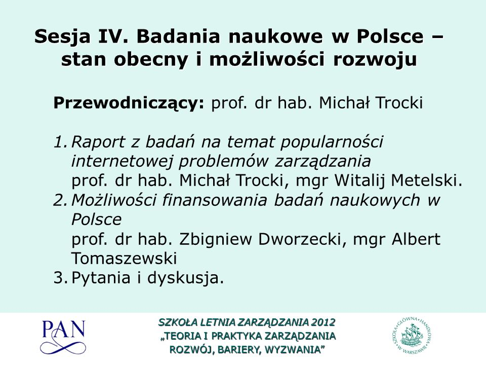 Sesja IV. Badania naukowe w Polsce – stan obecny i możliwości rozwoju