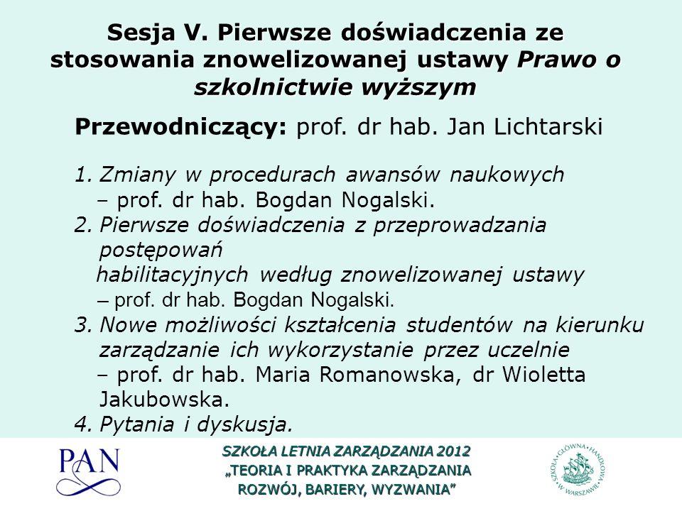 Przewodniczący: prof. dr hab. Jan Lichtarski