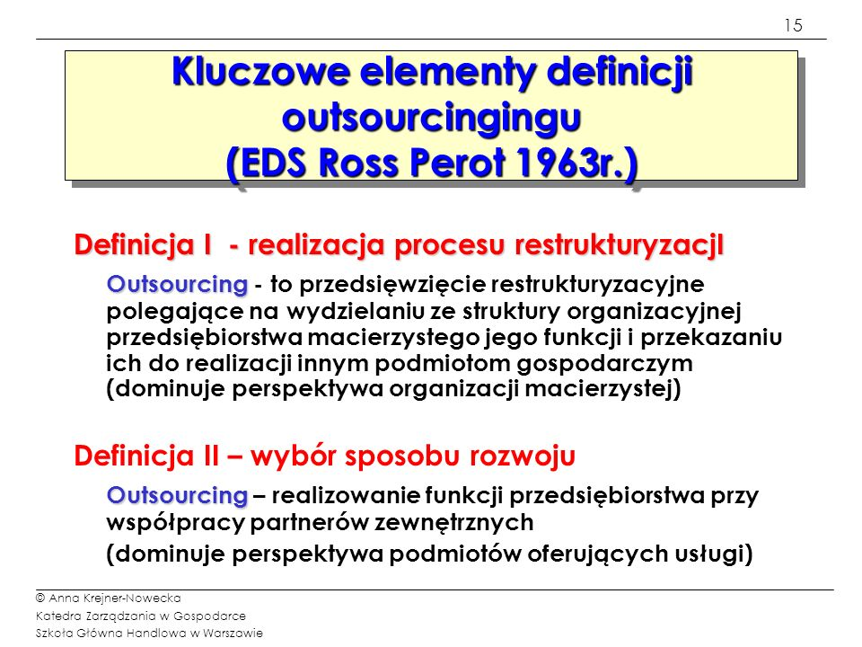 Kluczowe elementy definicji outsourcingingu (EDS Ross Perot 1963r.)