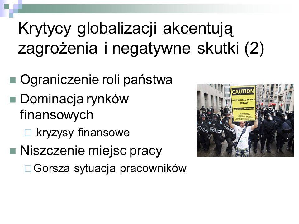 Krytycy globalizacji akcentują zagrożenia i negatywne skutki (2)