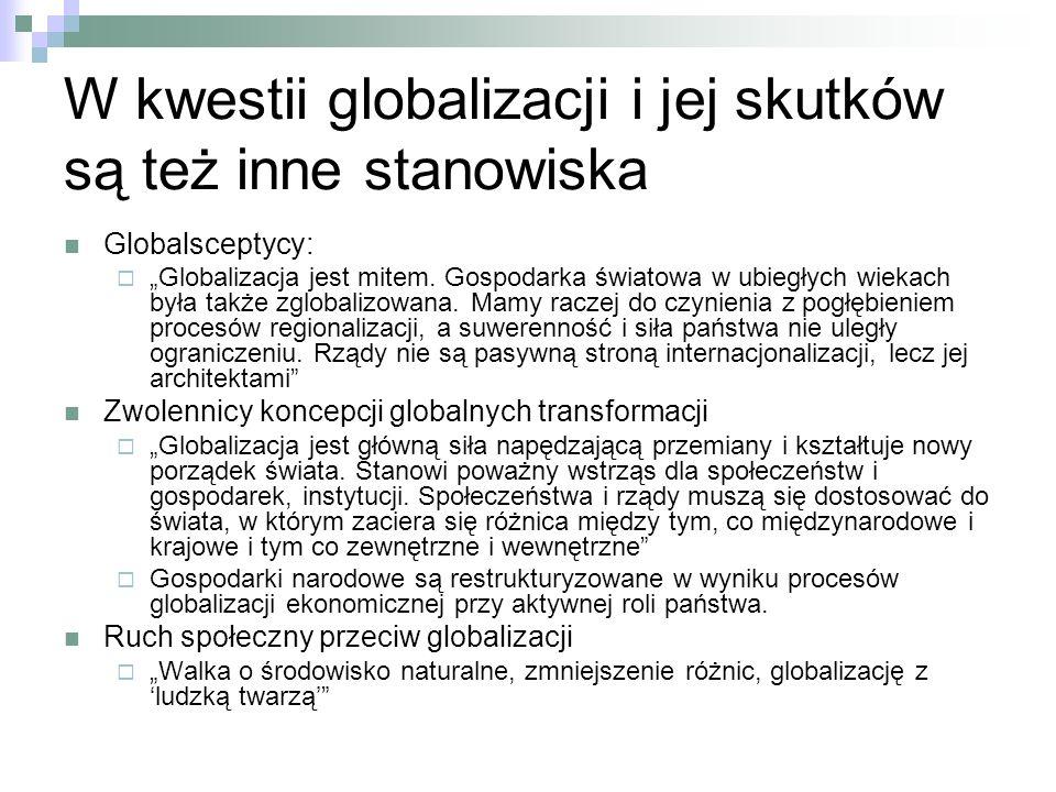 W kwestii globalizacji i jej skutków są też inne stanowiska