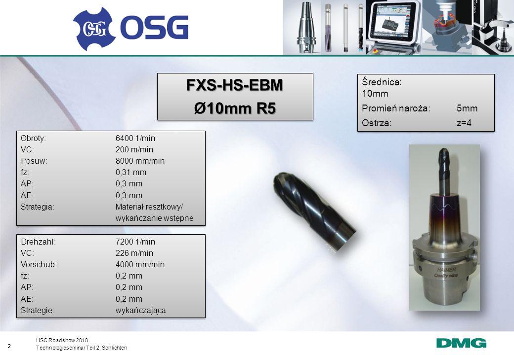 FXS-HS-EBM Ø10mm R5 Średnica: 10mm Promień naroża: 5mm Ostrza: z=4