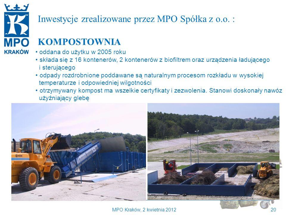 Kilka słów o MPO Kraków Inwestycje zrealizowane przez MPO Spółka z o.o. : KOMPOSTOWNIA. oddana do użytku w 2005 roku.