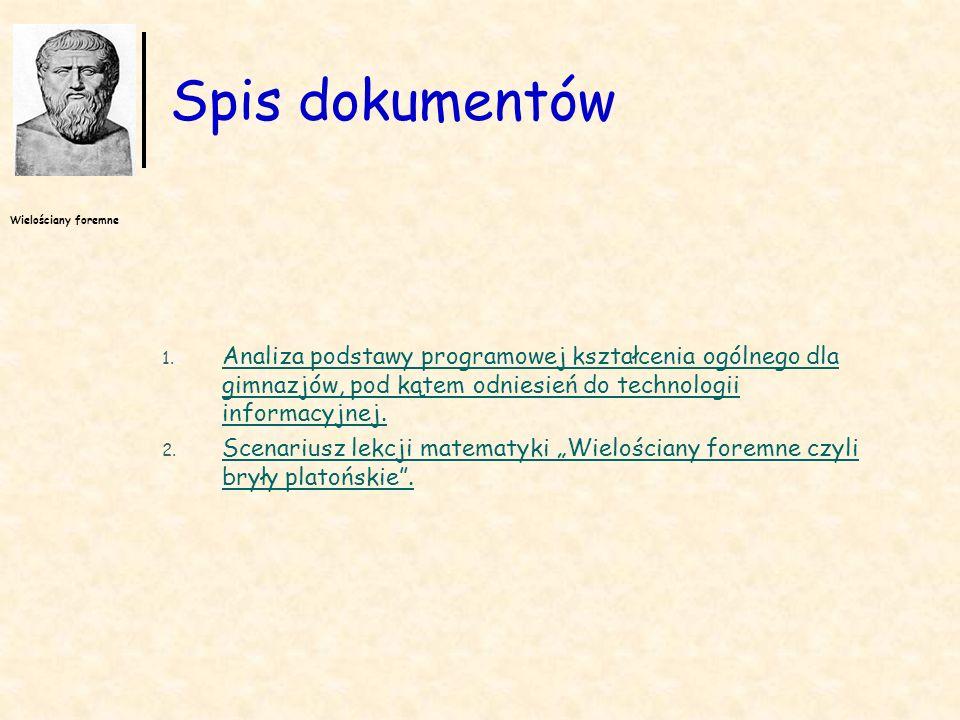 Spis dokumentów Analiza podstawy programowej kształcenia ogólnego dla gimnazjów, pod kątem odniesień do technologii informacyjnej.