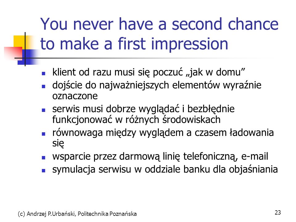 You never have a second chance to make a first impression