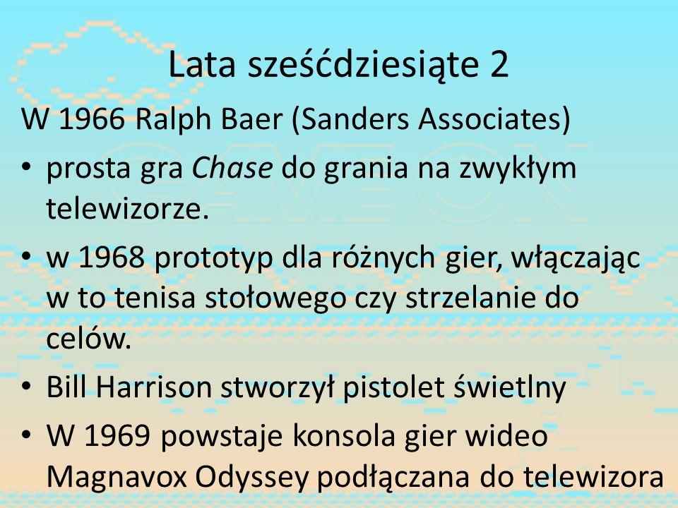 Lata sześćdziesiąte 2 W 1966 Ralph Baer (Sanders Associates)
